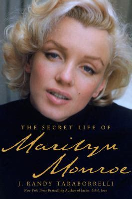 biography marilyn monroe the secret life of marilyn monroe by j randy taraborrelli