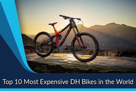 most expensive in the world most expensive dh bikes in the world top ten list