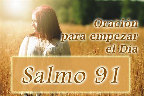 imagenes optimistas para empezar el dia oraci 243 n para empezar el dia salmo 91 biblia youtube