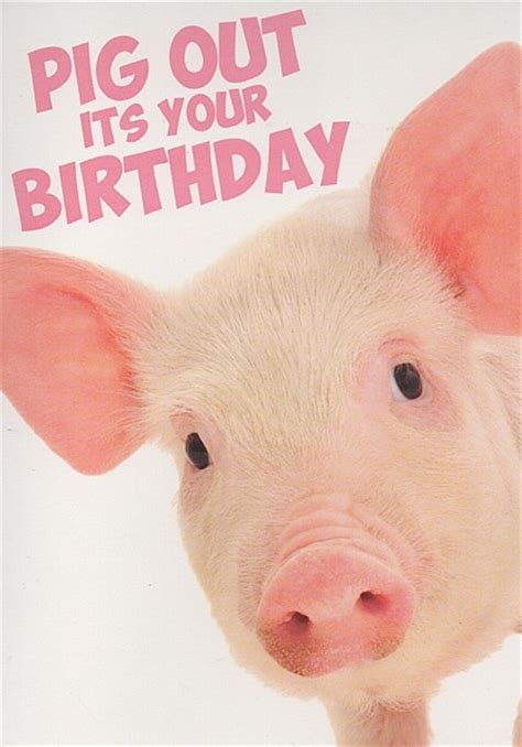 Pig Birthday Card Open Birthday Cards Pig Out Its Your Birthday