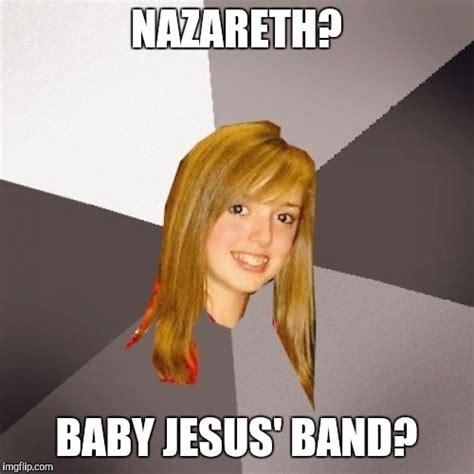 Baby Jesus Meme - musically oblivious 8th grader meme imgflip