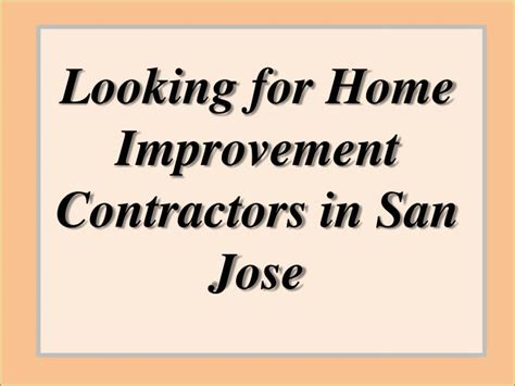 ppt looking for home improvement contractors in san jose