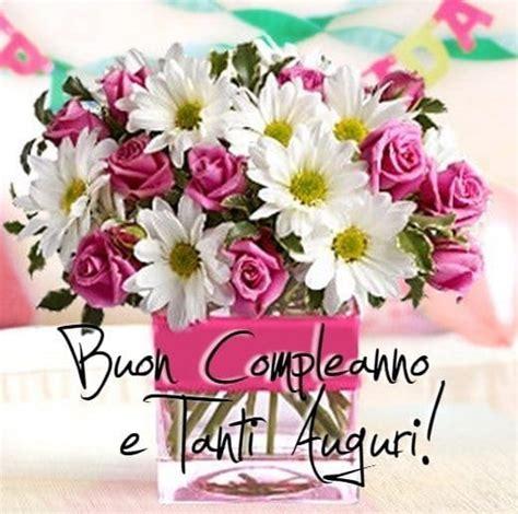 fiori buon compleanno auguri serenella su eternamente io