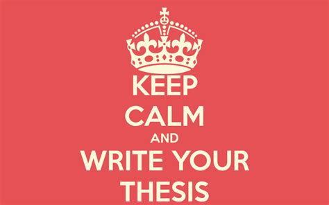 Your Thesis by Keep Calm And Write Your Thesis Poster Inga Keep Calm
