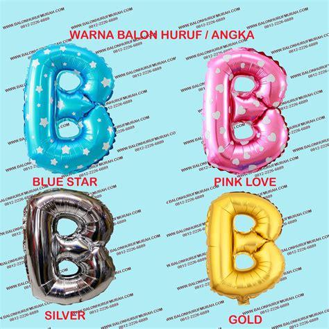 Balon Foil Balon Balon Grosir Murah Balon 21 grosir balon huruf murah jual balon huruf balon murah harga balon huruf balon foil balon