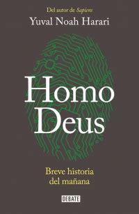 homo deus breve 8499928080 homo deus breve historia del ma 241 ana nuevo trabajo de yuval noah harari tras sapiens