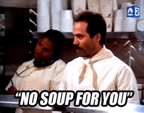 Soup Nazi Meme - 20 food laws that make absolutely no sense whatsoever
