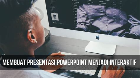 belajar membuat video presentasi membuat presentasi powerpoint menjadi interaktif
