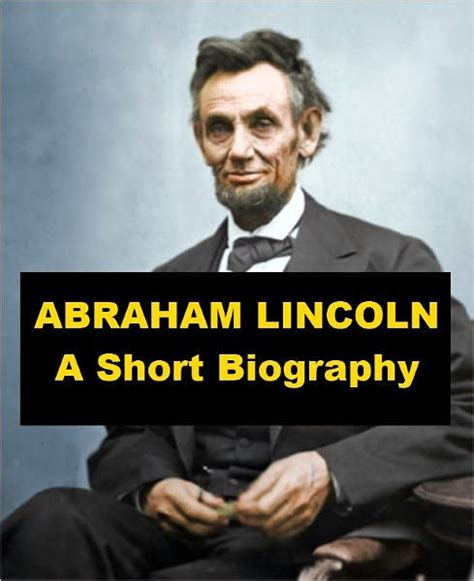 biography of abraham lincoln tnpsc abraham lincoln a short biography by carl schurz nook