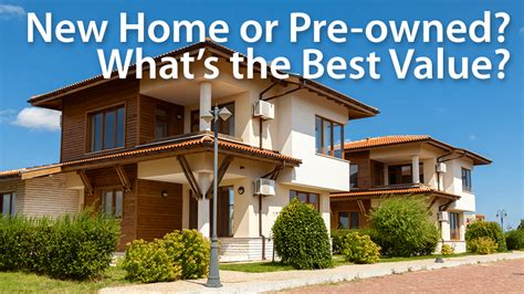 buying a new house vs old buying a new home versus a resale home mortgage rates mortgage news and strategy the