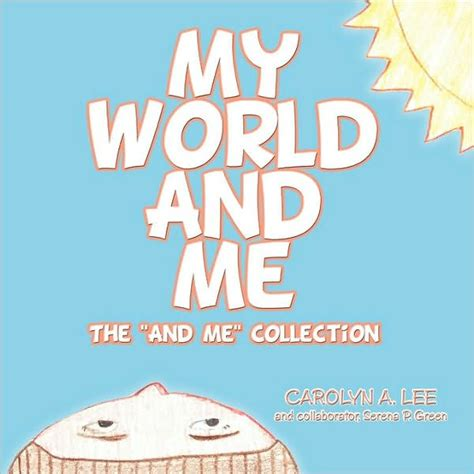 My Me Paperback my world and me by carolyn a paperback barnes noble 174