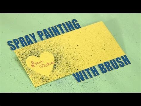 spray painting by brush how to make an spray painting with brush