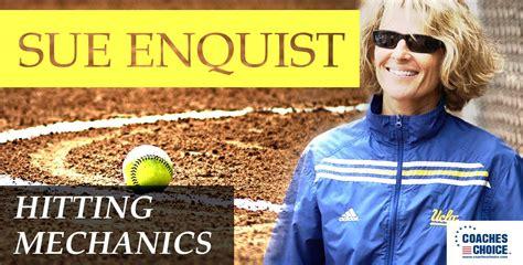 softball swing mechanics sue enquist hitting mechanics by sue enquist coachtube