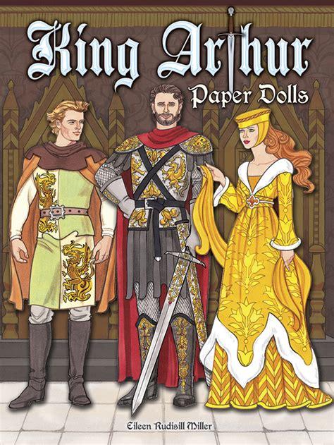 King Arthur Essay by King Arthur Paper Dolls