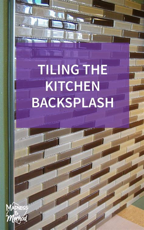 tiling kitchen backsplash tiling the kitchen backsplash madness method