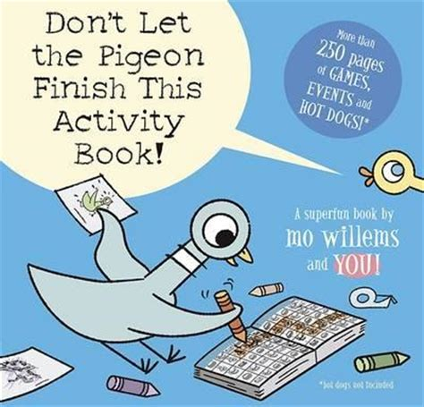 dont let the pigeon 1406308129 don t let the pigeon finish this activity book mo willems 9781406347319