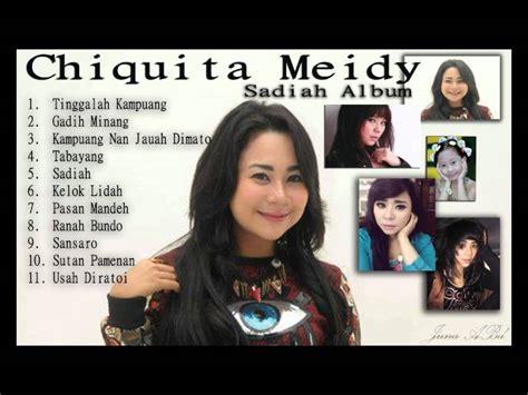 lagu terbaru lagu minang terbaru chiquita meidy sadiah album senzomusic