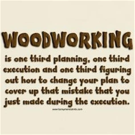 funny woodworking quotes quotesgram