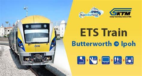 Ktm Ipoh Ticket Butterworth To Ipoh Ets Ktm From Rm 19 00