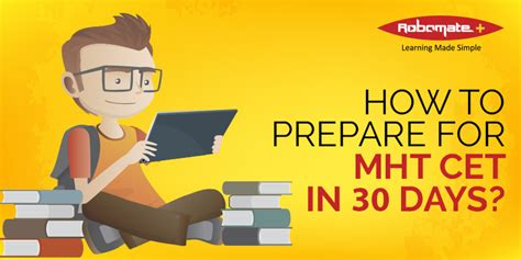 How To Prepare For Cet Mba by How To Prepare For Mht Cet In 30 Days Robomate Plus