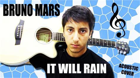 download mp3 bruno mars will rain bruno mars it will rain acoustic cover xeralmar youtube