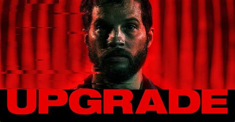upgrade leigh whannell review leigh whannell s upgrade starring logan marshall green