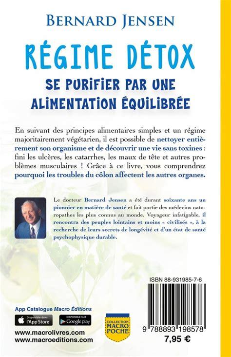 Bernard Detox by Le R 233 Gime De D 233 Toxification Livre Du Dr Bernard