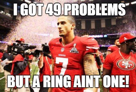 49ers i got 49 problems but a ring ain t one nfl humor