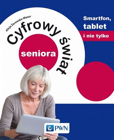 jaki format ebook na tablet cyfrowy świat seniora smartfon tablet i nie tylko