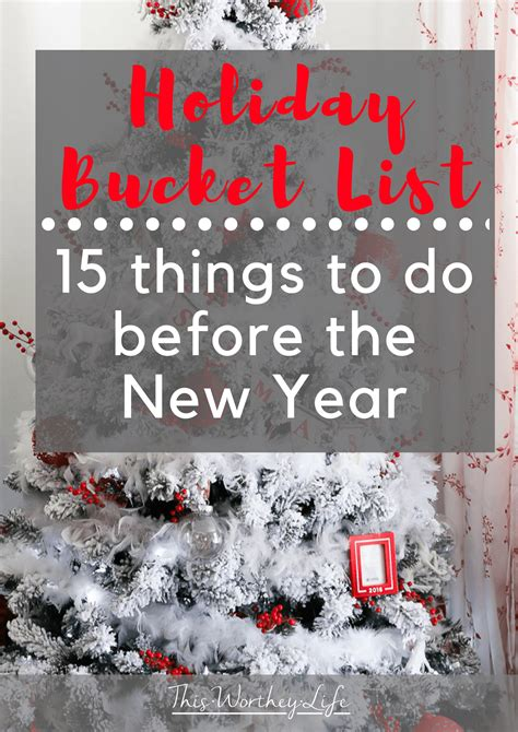 9 Cool Things To Do During The Holidays by List Ideas 15 Things To Do Before The New