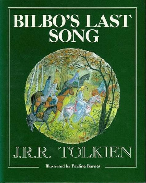 Bilbos Last Song By Jrr Tolkien Ebook 17 best images about j r r tolkien on gardens tove jansson and the lord
