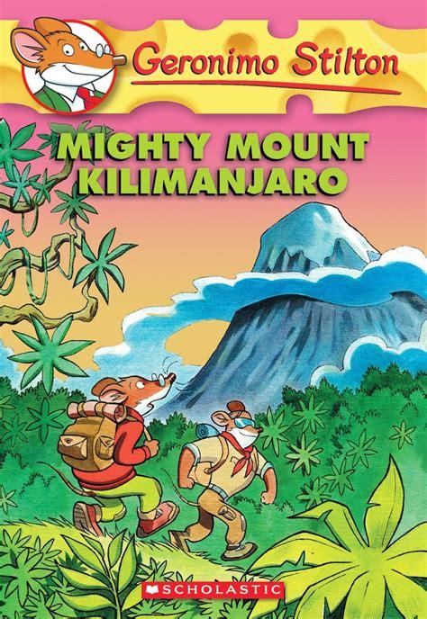 geronimo stilton books pictures mighty mount kilimanjaro geronimo stilton 41