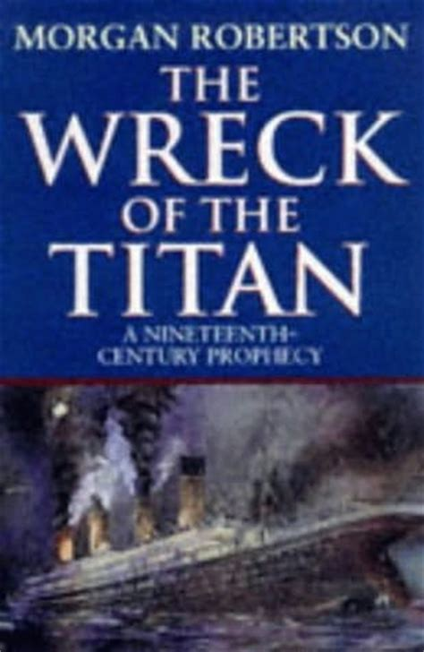the wreck of the titan by robertson robertson futility or the wreck of the titan