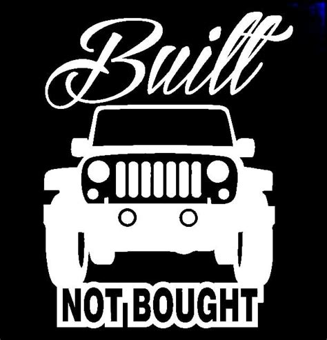 Built Not Bought built not bought jeep vinyl decal stickers