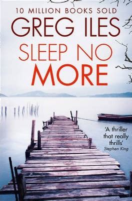 no more books sleep no more greg iles 9780007546558