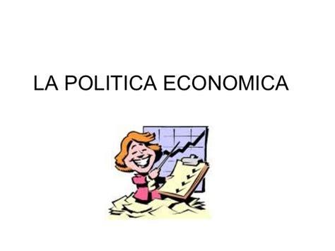 La Politica Politik 1 conceptos politica economica 1