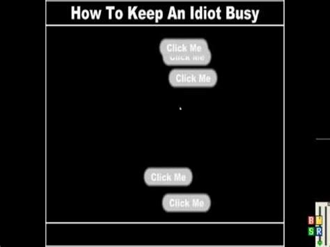 how to keep an idiot busy quot quot