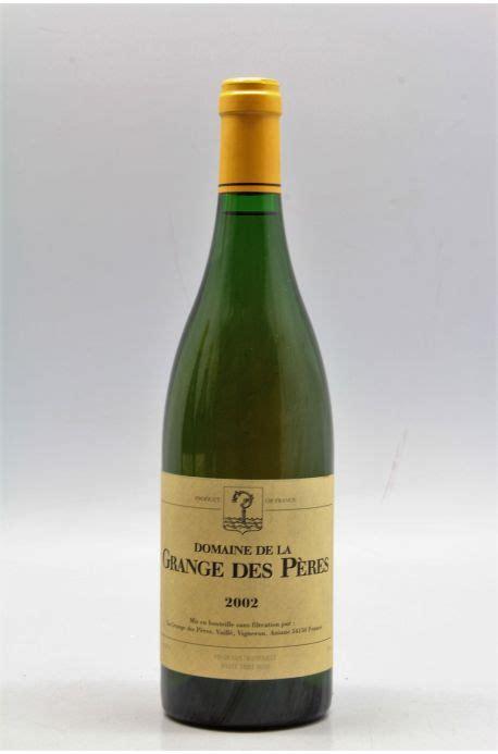 Grange Des Peres Blanc by Grange Des P 232 Res 2002 Blanc Vins Millesimes
