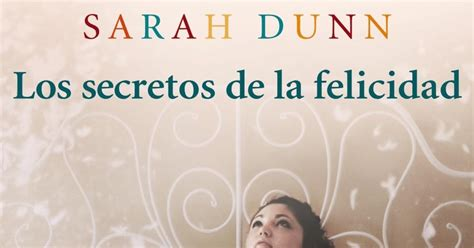 libro secretos de la felicidad pantasays opini 243 n los secretos de la felicidad libro