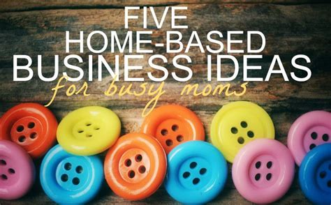 5 home based business ideas for busy single income