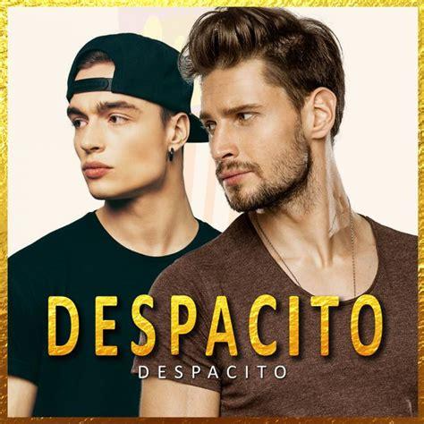 despacito cover despacito despacito album herunterladen und abspielen