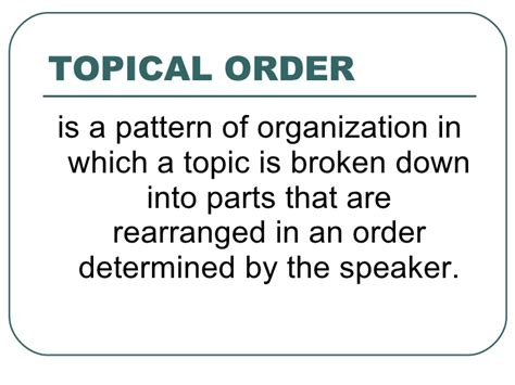 a topical pattern of speech organization has speech organization