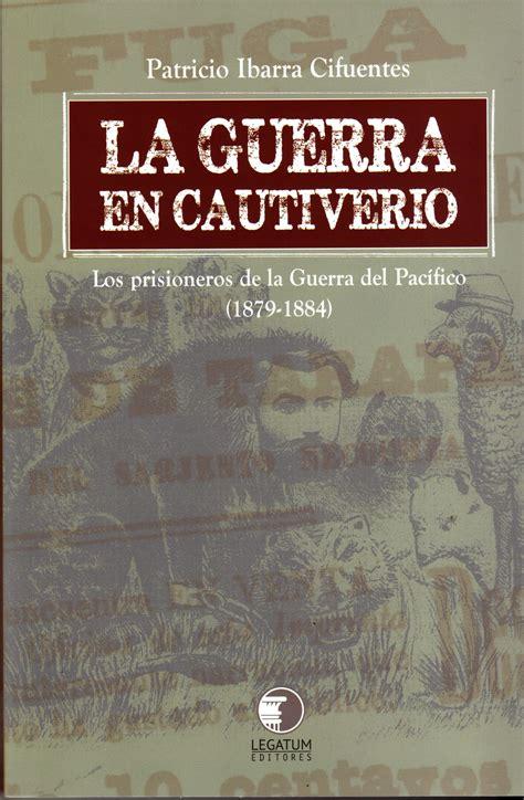 libro la guerra de caliban investigador del ceh publica libro sobre la guerra del pac 237 fico ceh ubo