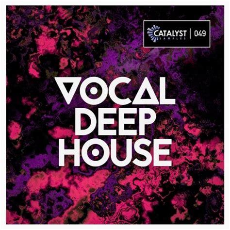 deep house vocal catalyst sles vocal deep house freshstuff4u