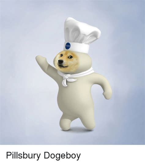 Pillsbury Dough Boy Meme - pillsbury dogeboy pillsbury meme on sizzle