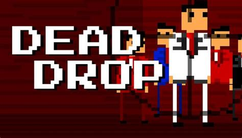 drop dead for free dead drop free pc zonasoft