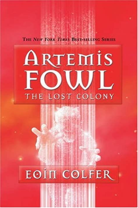 Eoin Colfer Artemis Fowl And The Lost Colony artemis fowl and the lost colony novel artemis fowl eoin colfer book