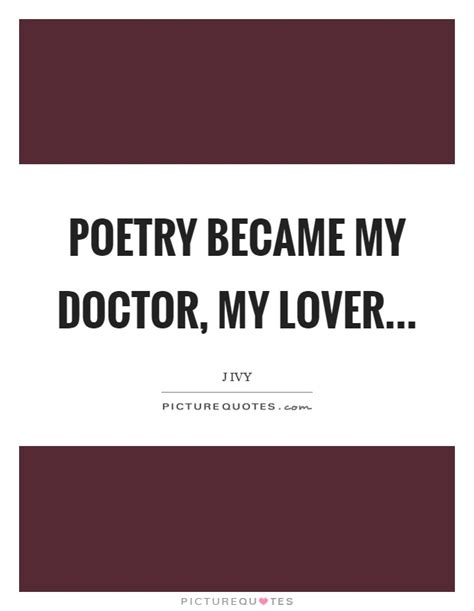 My Lover 1 poetry became my doctor my lover picture quotes
