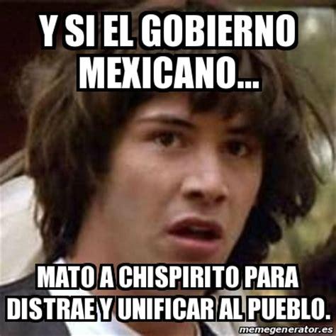 Meme Mexicano - meme keanu reeves y si el gobierno mexicano mato a chispirito para distrae y unificar al