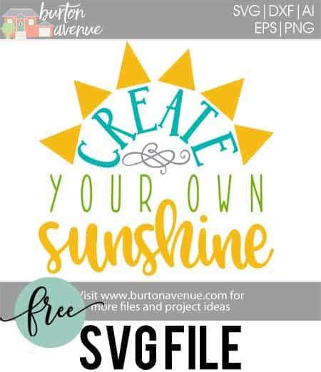 make your own file free svg cut file create your own sunshine burton avenue